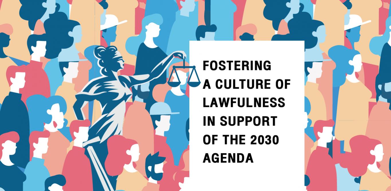 กิจกรรมคู่ขนาน: Fostering a Culture of Lawfulness in Support of the 2030 Agenda